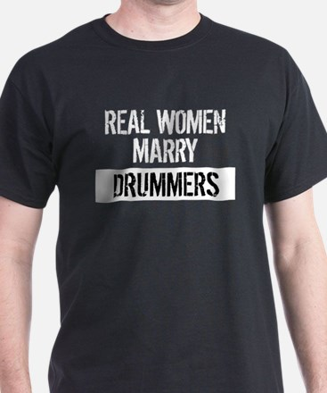 Real Women Marry Drummers T-Shirt