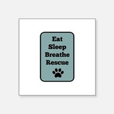 Eat, Sleep, Breathe, Rescue Sticker