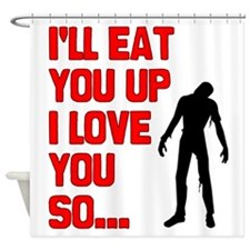 Eat You Up Shower Curtain