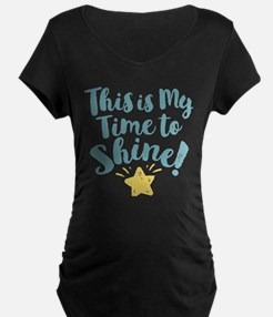 This Is My Time To Shine Maternity T-Shirt
