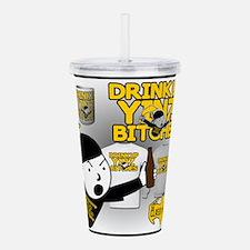 Drink up Yinz Bitches Acrylic Double-wall Tumbler