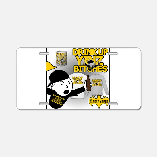 Drink up Yinz Bitches 2016 Aluminum License Plate