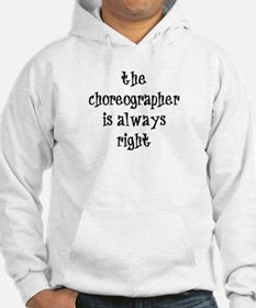 choreographer always right Hoodie