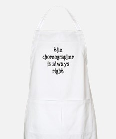 choreographer always right Apron