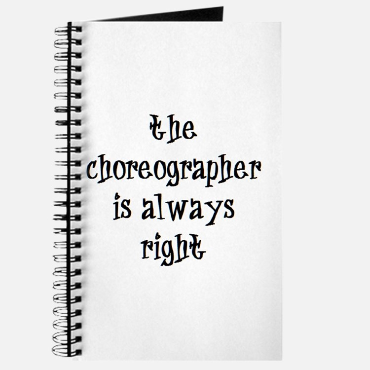 choreographer always right Journal