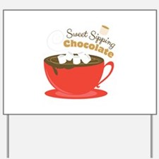 Sipping Chocolate Yard Sign