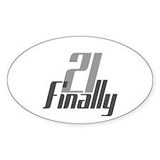 21 Finally Birthday 21st Oval Decal