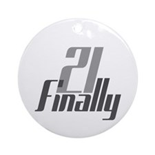 21 Finally Birthday 21st Ornament (Round)