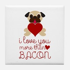 I Love You More Than Bacon Valentine Tile Coaster