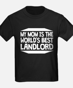 My Mom Is The World's Best Landlord T-Shirt