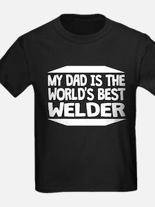 My Dad Is The World's Best Welder T-Shirt