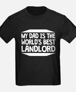 My Dad Is The World's Best Landlord T-Shirt