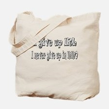 I give up IRL Tote Bag