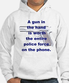 A GUN IN THE HAND IS WORTH.. Hoodie