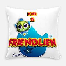 I'm a Friendlien Everyday Pillow