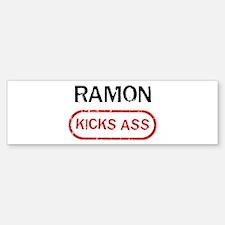 RAMON kicks ass Bumper Bumper Bumper Sticker