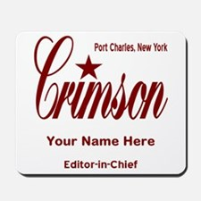 Crimson Editor-in-Chief Customized Mousepad