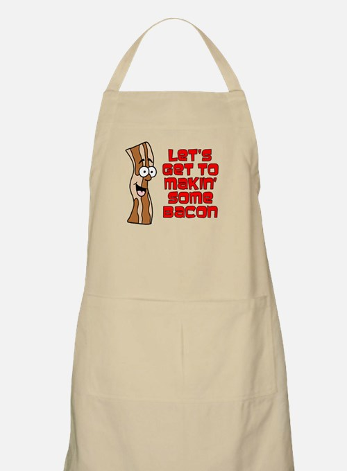 Let's Get To Makin' Some Bacon Apron