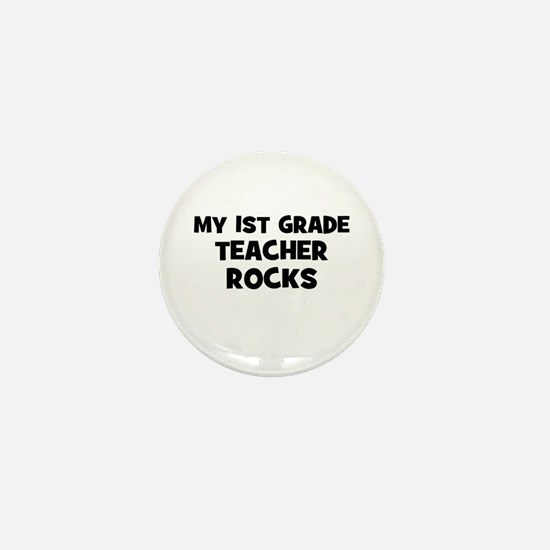 My 1st Grade Teacher Rocks Mini Button