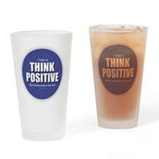 Think Positive Drinking Glass