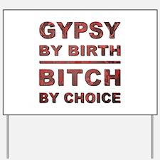 GYPSY BY BIRTH... Yard Sign