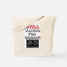 STILL WAITING FOR GODOT! Tote Bag