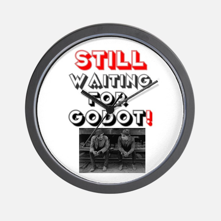 STILL WAITING FOR GODOT! Wall Clock