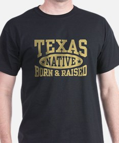 Texas Native Born and Raised T-Shirt