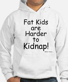 fat kids are harder to kidnap Hoodie