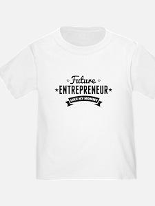 Future Entrepreneur Like My Mommy T-Shirt