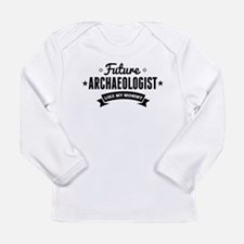 Future Archaeologist Like My Mommy Long Sleeve T-S