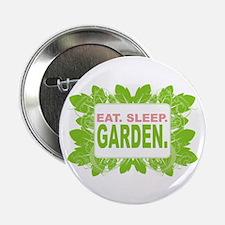 Eat. Sleep. Garden. Button