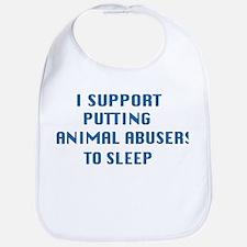 I support animal abusers to sleep Bib