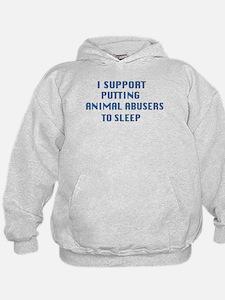 I support animal abusers to sleep Hoodie