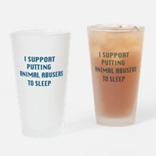 I support animal abusers to sleep Drinking Glass