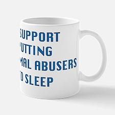 I support animal abusers to sleep Mugs