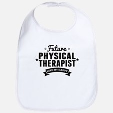 Future Physical Therapist Like My Daddy Bib