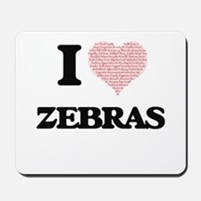 I love Zebras (Heart Made from Words) Mousepad
