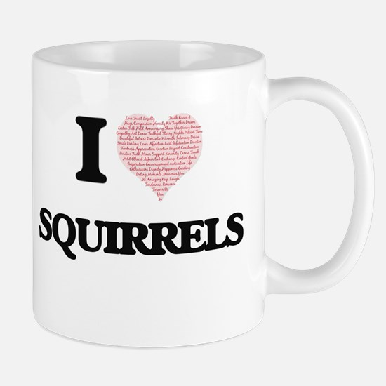 I love Squirrels (Heart Made from Words) Mugs