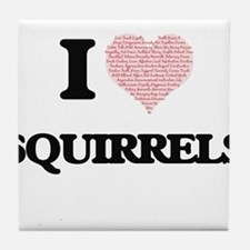 I love Squirrels (Heart Made from Wor Tile Coaster