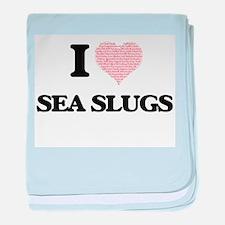 I love Sea Slugs (Heart Made from Wor baby blanket