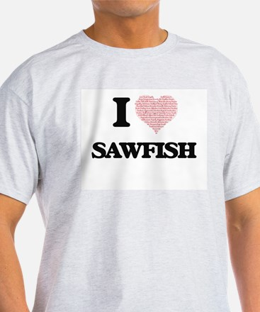 I love Sawfish (Heart Made from Words) T-Shirt