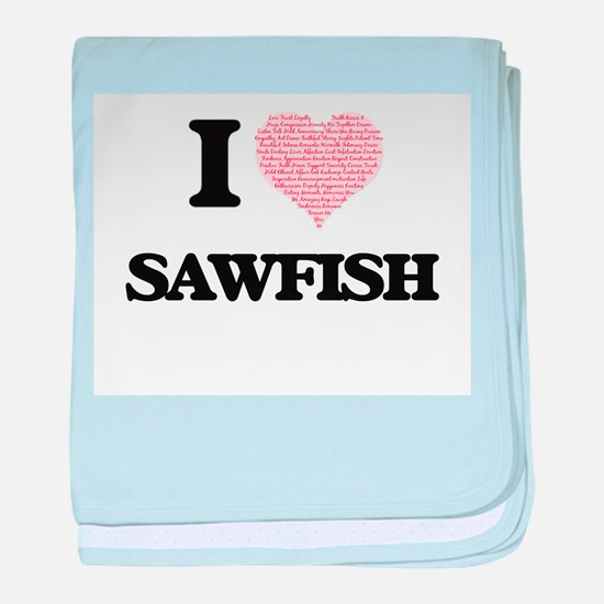 I love Sawfish (Heart Made from Words baby blanket