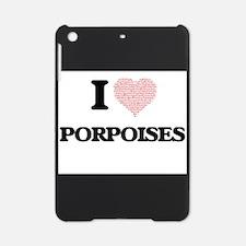 I love Porpoises (Heart Made from W iPad Mini Case