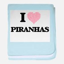 I love Piranhas (Heart Made from Word baby blanket