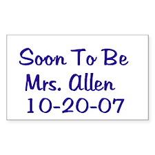 Soon To Be Mrs. Allen 10 Sticker (Rectangular