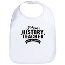 Future History Teacher Like My Daddy Bib