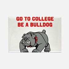 Go to College Be A Bulldog Magnets