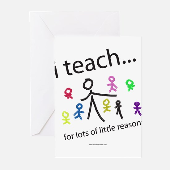 i teach ...little reasons Greeting Cards