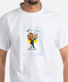We're In It To Win Billary T-Shirt